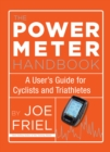 The Power Meter Handbook : A User's Guide for Cyclists and Triathletes - eBook
