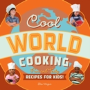 Cool World Cooking : Fun and Tasty Recipes for Kids! - eBook