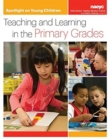 Spotlight on Young Children : Teaching and Learning in the Primary Grades - Book