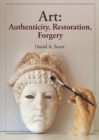 Art : Authenticity, Restoration, Forgery - Book