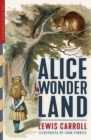 Alice in Wonderland (Illustrated) : Alice's Adventures in Wonderland, Through the Looking-Glass, and The Hunting of the Snark - Book
