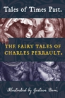 Tales of Times Past : The Fairy Tales of Charles Perrault (Illustrated by Gustave Dore) - Book