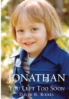 Jonathan, You Left Too Soon - Book