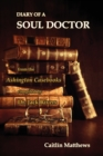 Diary Of A Soul Doctor : from the Ashington Casebooks compiled by Dr. Jack Rivers - Book