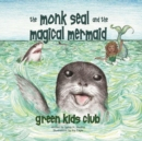 The Monk Seal and the Magical Mermaid - Book