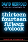 Thirteen Fourteen Fifteen O'Clock - Book