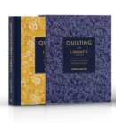 Quilting with Liberty Fabrics : 15 Quilts Celebrating 145 Years in Fabric - Book