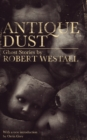 Antique Dust : Ghost Stories (Valancourt 20th Century Classics) - Book