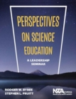 Perspectives on Science Education : A Leadership Seminar - Book