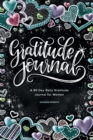 Gratitude Journal : A 90 Day Daily Gratitude Journal for Women - Book
