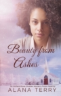 Beauty from Ashes : An Orchard Grove Christian Women's Fiction Novel - eBook