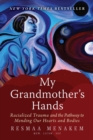 My Grandmother's Hands : Racialized Trauma and the Pathway to Mending Our Hearts and Bodies - eBook