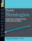 Family Strategies : Practical Tools for Treating Families Impacted by Addiction - eBook