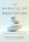 The Miracle of Meditation : Opening Your Life to Peace, Joy, and the Power Within - Book
