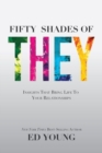 Fifty Shades of They : Insights That Bring Life to Your Relationships - Book