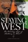 Staying West : The Writing Life of Anthony C. West - Book