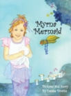 Myrna Mermaid : A Children's Book by Danise Downs - Book