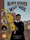 Black Heroes of the Wild West: Featuring Stagecoach Mary, Bass Reeves, and Bob Lemmons : A TOON Graphic - Book