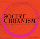 Social Urbanism : Reframing Spatial Design through our Collective Culture - Book