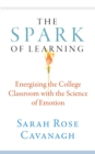 The Spark of Learning : Energizing the College Classroom with the Science of Emotion - eBook