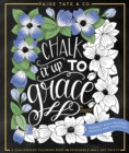 Chalk It Up To Grace : A Chalkboard Coloring Book with Removable Wall Art Prints - Book