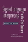 Signed Language Interpreting in the 21st Century - An Overview of the Profession - Book