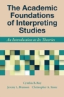 The Academic Foundations of Interpreting Studies - An Introduction to Its Theories - Book
