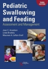 Pediatric Swallowing and Feeding : Assessment and Management - Book