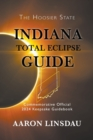 Indiana Total Eclipse Guide : Official Commemorative 2024 Keepsake Guidebook - Book
