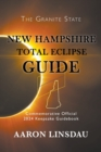 New Hampshire Total Eclipse Guide : Official Commemorative 2024 Keepsake Guidebook - Book