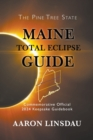 Maine Total Eclipse Guide : Commemorative Official 2024 Keepsake Guidebook - Book