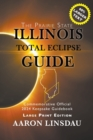 Illinois Total Eclipse Guide (LARGE PRINT) : Official Commemorative 2024 Keepsake Guidebook - Book