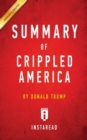 Summary of Crippled America : by Donald Trump Includes Analysis - Book