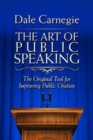 The Art of Public Speaking : The Original Tool for Improving Public Oration - Book
