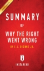Summary of Why the Right Went Wrong : by E.J. Dionne Jr. Includes Analysis - Book