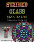 Stained Glass Mandalas : An Educational Coloring Book - Book