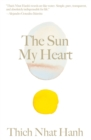 The Sun My Heart : The Companion to The Miracle of Mindfulness - Book