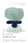 Fragrant Palm Leaves : Journals 1962-1966 - Book