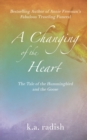 A Changing of the Heart : The Tale of the Hummingbird and the Goose - Book