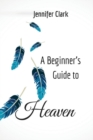 A Beginner's Guide to Heaven - Book
