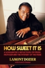 How Sweet It Is : A Songwriter's Reflections on Music, Motown and the Mystery of the Muse - Book