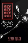 Knock! Knock! Knock! On Wood : My Life in Soul - Book