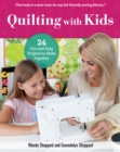 Quilting With Kids : 24 Fun and Easy Projects to Make Together - Book