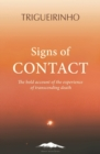 Signs of Contact : The Bold Account of the Experience of Transcending Death - Book