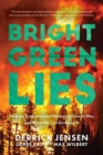 Bright Green Lies : How the Environmental Movement Lost Its Way and What We Can Do About It - Book