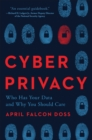 Cyber Privacy : Who Has Your Data and Why You Should Care - Book