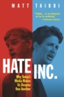 Hate Inc. : Why Today's Media Makes Us Despise One Another - eBook