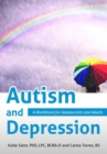 Autism and Depression : A Workbook for Adolescents and Adults - Book