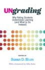Ungrading : Why Rating Students Undermines Learning (and What to Do Instead) - eBook