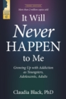 It Will Never Happen to Me : Growing Up with Addiction as Youngsters, Adolescents, and Adults - eBook